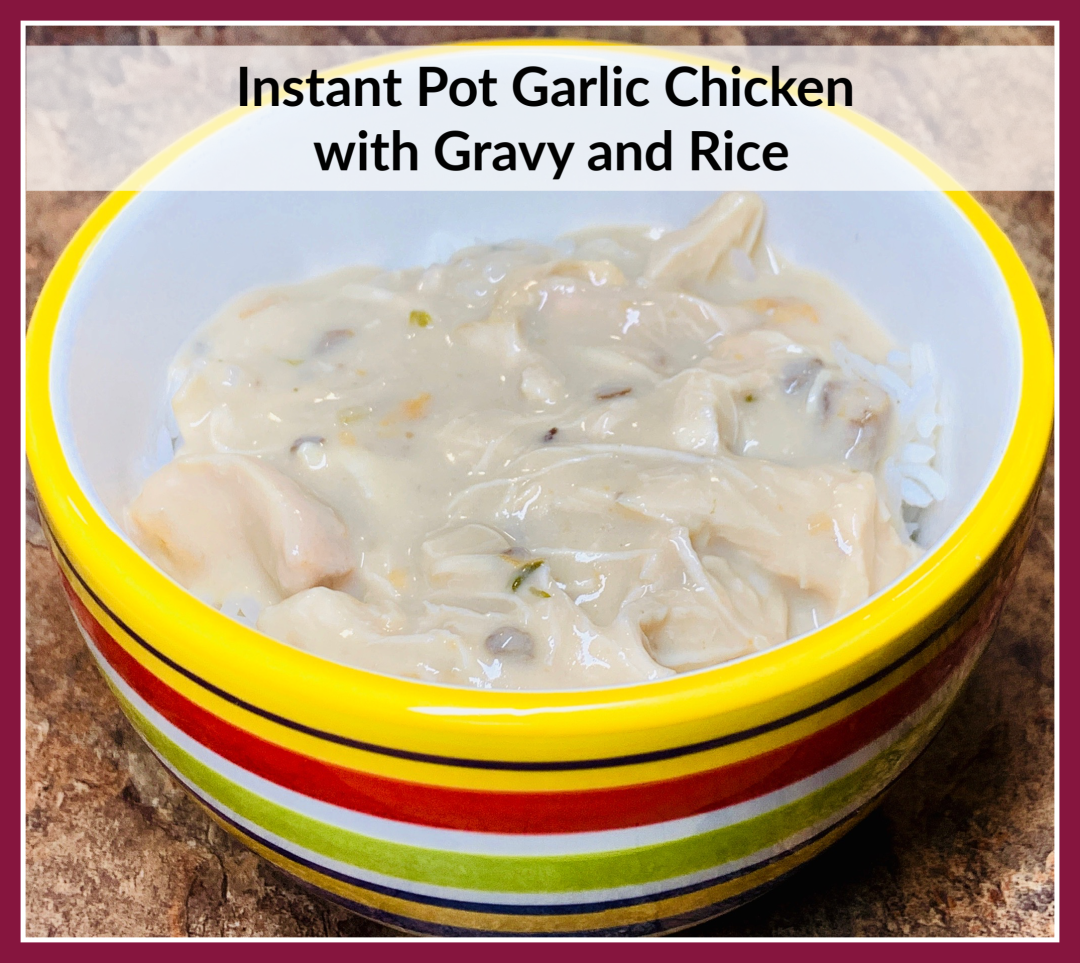 Instant Pot Garlic Chicken with Gravy and Rice
