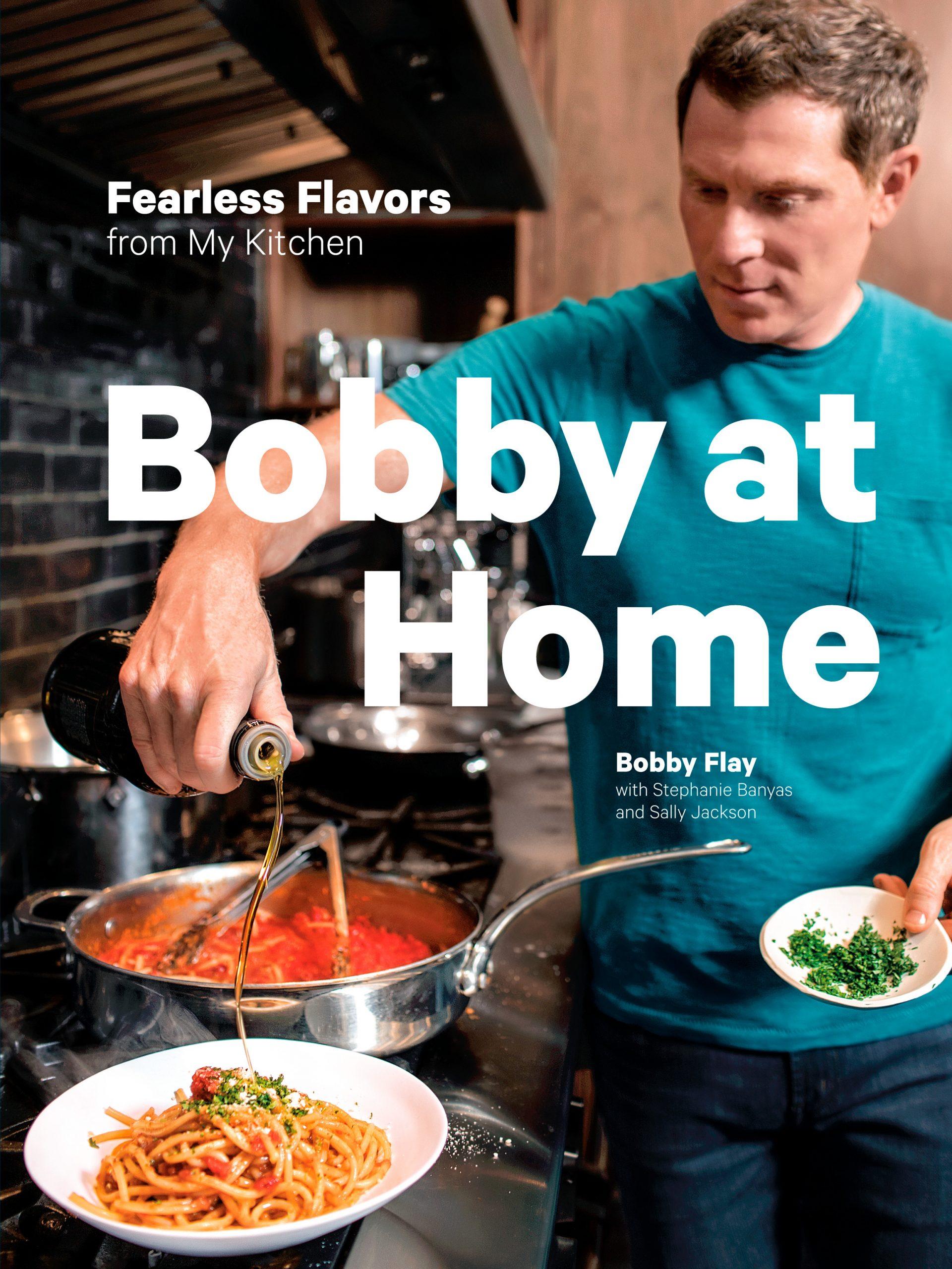 Bobby at Home by Bobby Flay
